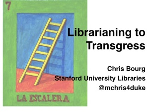 Title slide, closing keynote ACRL OR/WA 2014. Librarianing to Transgress