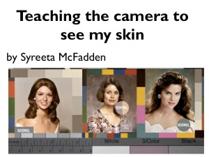 Teaching the camera to see my skin