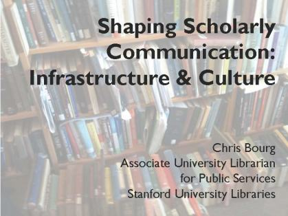 Shaping scholarly communication: Infrastructure and Culture